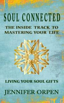 Soul Connected -The newsletter for Your Inside Track To Mastering Life