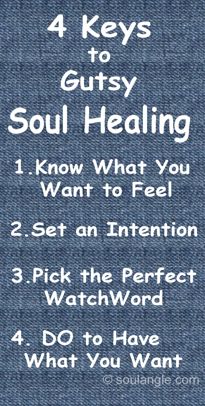 Soul Healing - 4 Gutsy Essentials to Pull It Off