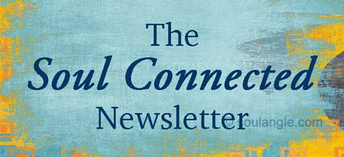 The Newsletter - Soul Connected - where you can start living the life you want