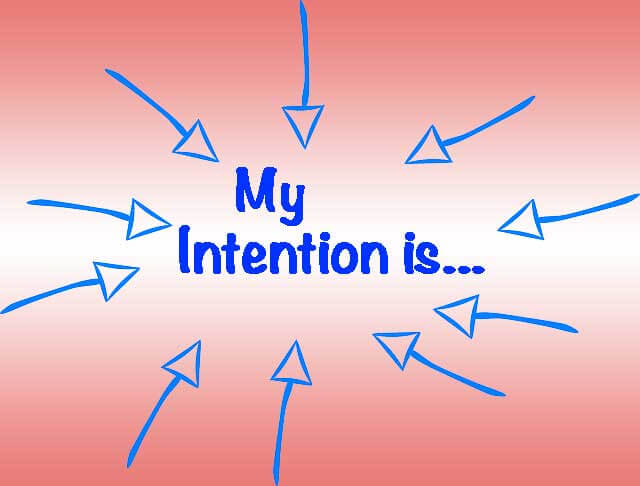 Set the Intention - What do you want to make come true?